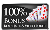 100% Blackjack and Video Poker Bonus (up to $250)