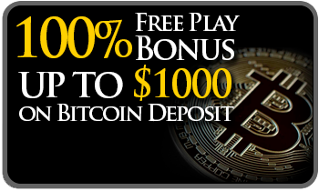 100% Free Play Bonus - up to $1000 on bitcoin deposits
